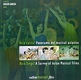 Asia canta! Panorama del musical asiatico-Asia Sings! A Survey of Asian Musical Films. Ediz. italiana e inglese