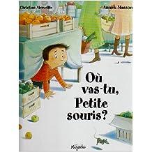 Où vas-tu Petite souris ?