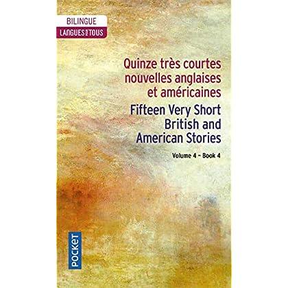 15 English and American Very Short Stories / 15 très courtes nouvelles anglaises et américaines Vol. 4 (4)