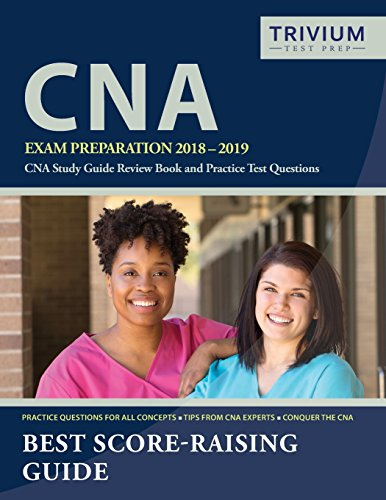 CNA Exam Preparation 2018-2019: CNA Study Guide Review Book and Practice Test Questions