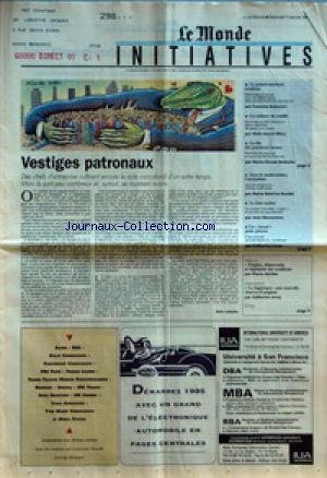 MONDE INITIATIVES(LE) [No 15539] du 11/01/1995 - VESTIGES PATRONAUX PAR ALAIN LEBAUBE - LE GRAND-MECHANT SYNDICAT PAR FRANCINE AIXICOVICI - LA CULTURE DU CONFLIT PAR ALAIN BEUVE-MERY - LA FIN DES POTENTATS LOCAUX PAR MARIE-CLAUDE BETBEDER - SOUS LE MODERNISME, L'ARCHAISME PAR MARIE-BEATRICE BAUDET - LE BON TAULIER PAR JEAN MENANTEAU - UN BEAUF POUR PATRON PAR CATHERINE LEROY - EMPLOI, DEMOCRATIE ET LEGITIMITE DES SYNDICATS PAR PIERRE HERITIER - LA LOGISTIQUE - UNE NOUVELLE RESERVE D'EMP