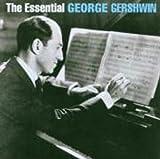 The Essential - George Gershwin