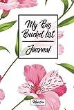 My Big Bucket List Journal: Pink Floral Cover | Record Your 100 Bucket List Ideas, Goals, Dreams & Deadlines in One Handy Journal Notebook (bucket list goals organier)