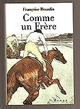 Comme un frère / Françoise Bourdin | Bourdin, Françoise (1952-...). Auteur