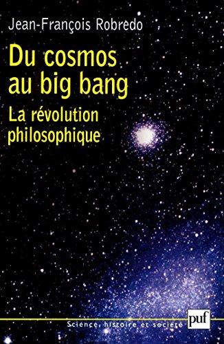 Du cosmos au big bang: La révolution philosophique