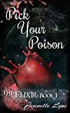 Pick Your Poison (The Elixir Book 1)