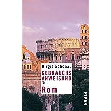 Gebrauchsanweisung für Rom: Überarbeitete und erweiterte Neuausgabe 2010