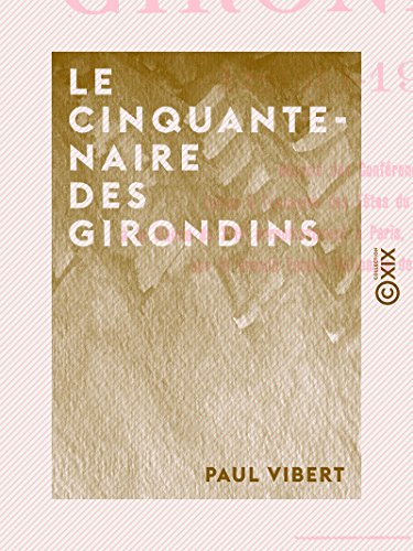 Le Cinquantenaire des Girondins: 1860-1910 par Paul Vibert