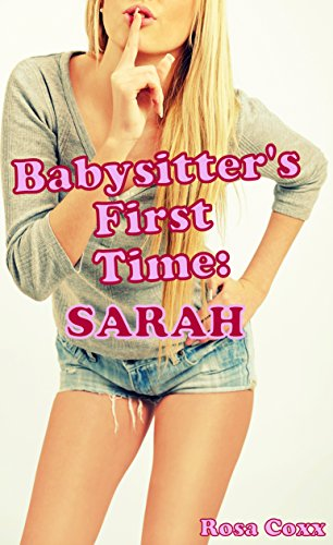 Babysitter's First Time: Sarah: (First Time Pregnancy Age Play Older Man Younger Woman Erotica) (English Edition) (Für Nanny Uniform)