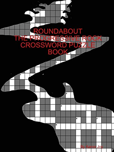 ROUNDABOUT THE PROG-ROCK CROSSWORD PUZZLE BOOK
