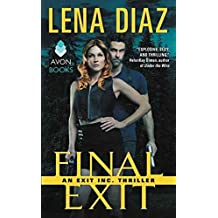 [Final Exit : An Exit Inc. Thriller] (By (author)  Lena Diaz) [published: February, 2017]