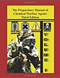 The Preparatory Manual of Chemical Warfare Agents Third Edition Volume 1: Extremely valuable reference book used to teach scientific, laboratory, and toxicity data