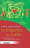 Im Irrgarten der Liebe. Dreiecksbeziehungen und andere Paarkonflikte (HERDER spektrum) - Hans Jellouschek