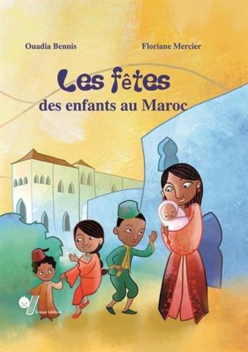 Les Fetes des Enfants au Maroc par Ouadia Bennis