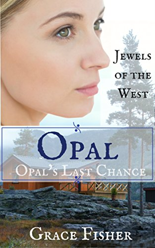 opal-opals-last-chance-mail-order-bride-jewels-of-the-west-book-4-english-edition
