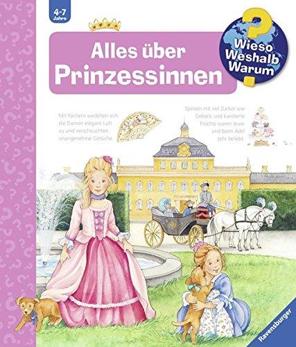 (Alles über Prinzessinnen (Wieso? Weshalb? Warum?, Band 15))