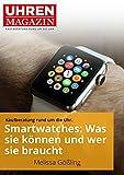 #8: Smartwatches: Was sie können und wer sie braucht (Ratgeber Uhren und Schmuck) (German Edition)