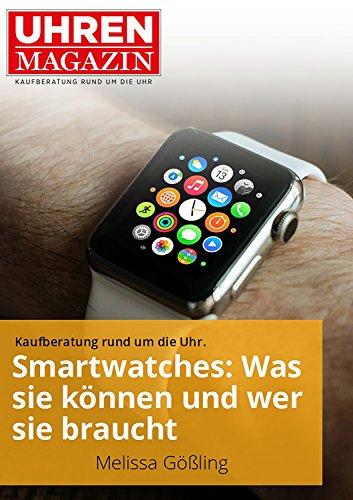 Smartwatches: Was sie können und wer sie braucht (Ratgeber Uhren und Schmuck)
