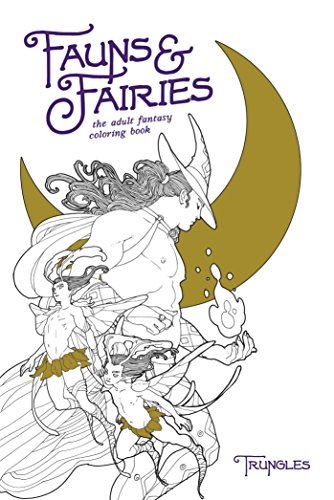 Fauns and Fairies: The Adult Fantasy Coloring Book por Trungles