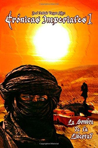 Cronicas Imperiales I: La Sombra de la Libertad: Volume 1