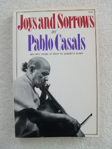 Joys and Sorrows; Reflections, por Pablo Casals