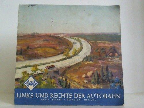 Links und rechts der Autobahn. Lübeck - Bremen. Helmstedt - Herford