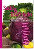 Sadd & Dsufriedn Das Fränkisch Vegetarische Kochbuch