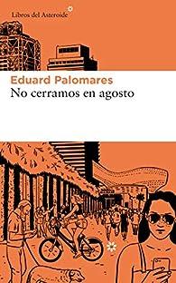 No cerramos en agosto par Eduard Palomares