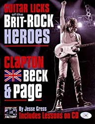 Guitar Licks of the Brit-rock Heroes: Clapton, Beck and Page by Jesse Gress (28-May-2004) Paperback