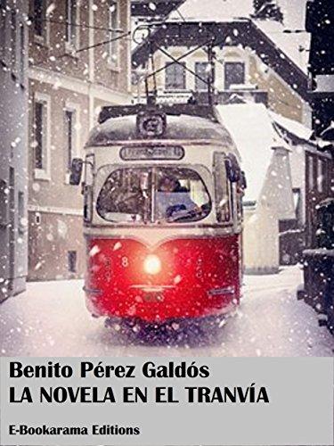 La novela en el tranvía por Benito Pérez Galdós