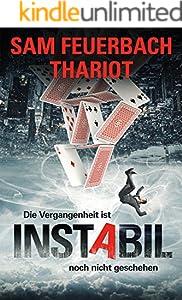 Instabil - Die Vergangenheit ist noch nicht geschehen: Zeitreisethriller (1/3)