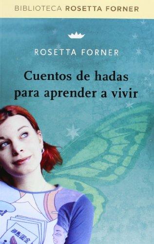 Cuentos de hadas para aprender a vivir (DIVULGACIÓN) por ROSETTA FORNER VERAL