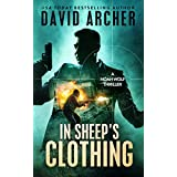 Thriller: In Sheep's Clothing - An Action Thriller Novel (A Noah Wolf Novel, Thriller, Action, Mystery Book 3) (English Edition)
