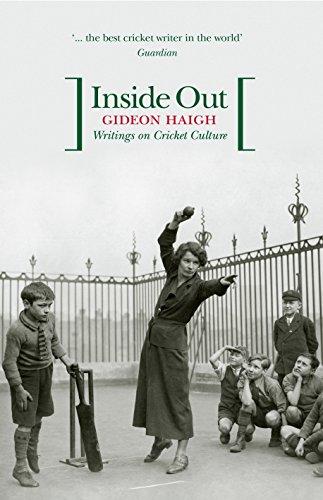 Inside Out: Writings on Cricket Culture por Gideon Haigh