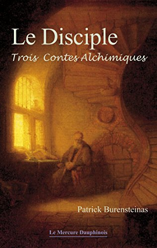 Le Disciple: Trois contes alchimiques