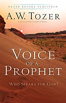 Voice of a Prophet: Who Speaks for God? by [Tozer, A.W.]