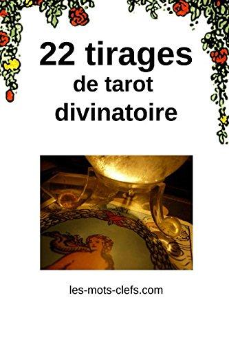 22 tirages de tarot divinatoire par Emmanuelle Iger