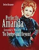 "Perfectly Amanda, Gunsmoke's ""Miss Kitty"": To Dodge and Beyond"