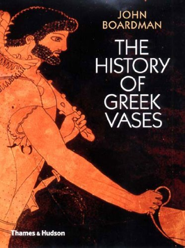 The History of Greek Vases: Potters, Painters, Pictures by John Boardman (2001-05-21)
