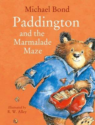 [Paddington and the Marmalade Maze] (By: Michael Bond) [published: November, 2014]