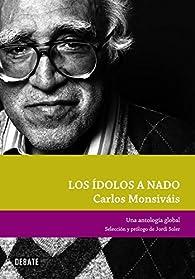 Los ídolos a nado: Una antología global par Carlos Monsiváis