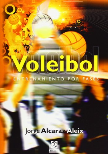 Voleibol / Volleyball: Entrenamiento por fases / Training by Stages por Jorge Alcaraz Aleix