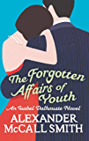 The Forgotten Affairs Of Youth: An Isabel Dalhousie Novel (Isabel Dalhousie Novels Book 8)