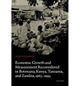[(Economic Growth and Measurement Reconsidered in Botswana, Kenya, Tanzania, and Zambia, 1965-1995)] [ By (author) Morten Jerven ] [May, 2014]