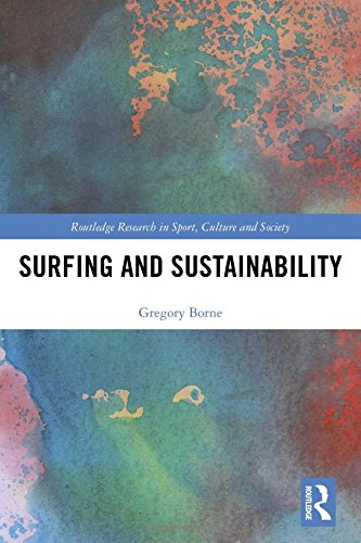 Surfing and Sustainability (Routledge Research in Sport, Culture and Society)