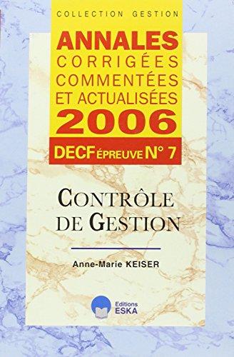 Contrle de gestion DECF preuve n 7 : Annales corriges, commentes at actualises