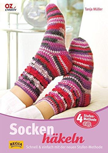 Socken häkeln: Schnell & einfach mit der neuen Stufen-Methode (Strümpfe Feste)