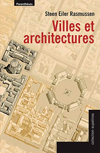 Villes et architectures : Un essai d'architecture urbaine par le texte et l'image par Steen Eiler Rasmussen