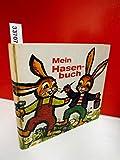 Cover of: Mein Hasenbuch - Die Geschichte vom Hasen Weissohr   vom Osterhäschen Benjamin | Weilen Helene Qualtinger Ida