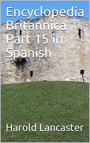 Encyclopedia Britannica Part 15 in Spanish (Spanish Edition)